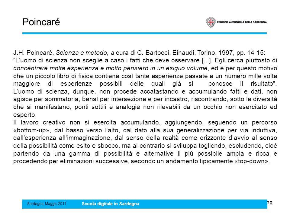 Poincaré J.H. Poincaré, Scienza e metodo, a cura di C. Bartocci, Einaudi, Torino, 1997, pp. 14-15: