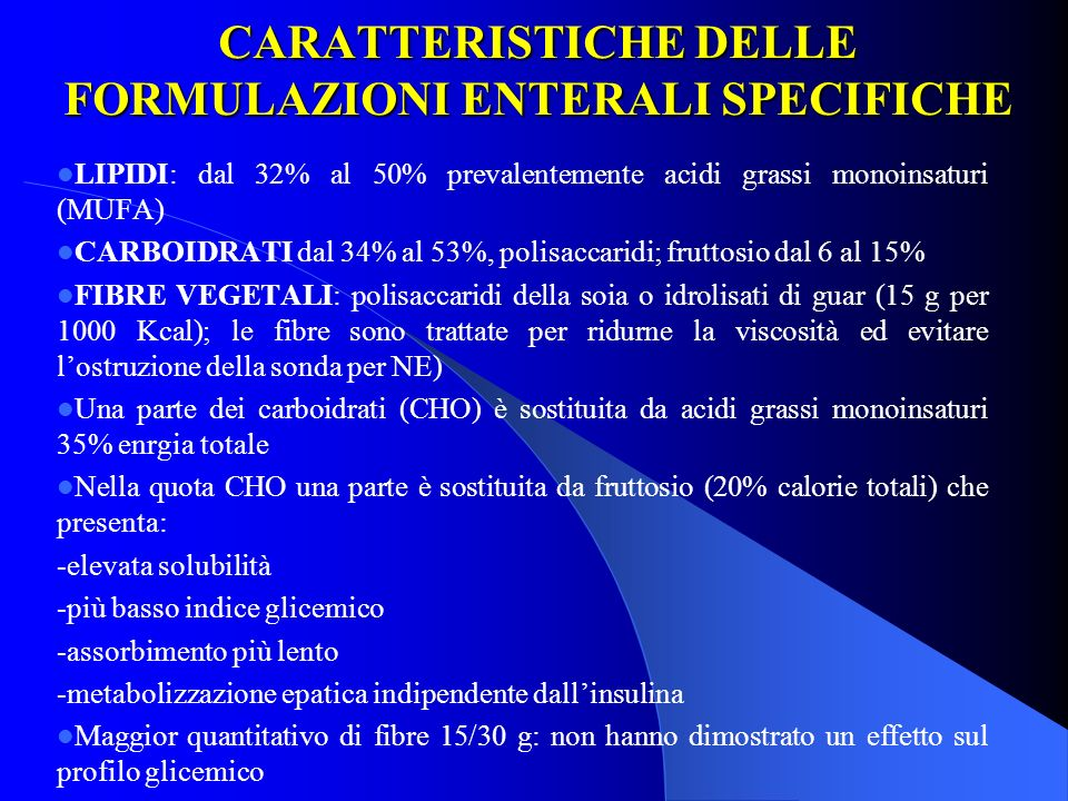 CARATTERISTICHE DELLE FORMULAZIONI ENTERALI SPECIFICHE