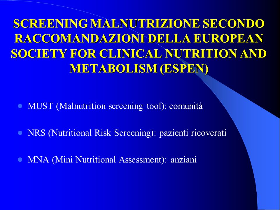 SCREENING MALNUTRIZIONE SECONDO RACCOMANDAZIONI DELLA EUROPEAN SOCIETY FOR CLINICAL NUTRITION AND METABOLISM (ESPEN)