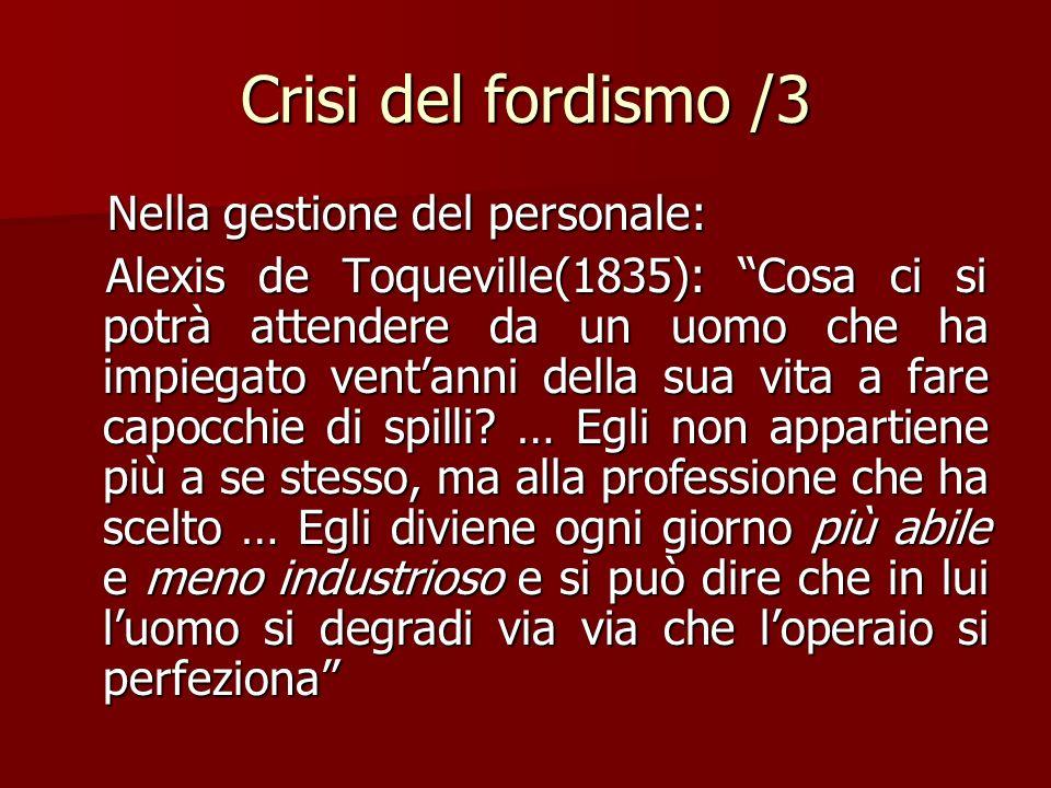Crisi del fordismo /3 Nella gestione del personale:
