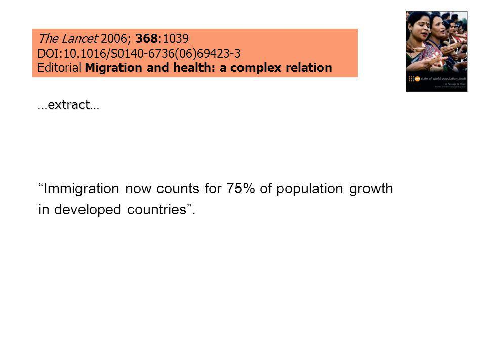 The Lancet 2006; 368:1039 DOI:10.1016/S0140-6736(06)69423-3. Editorial Migration and health: a complex relation.