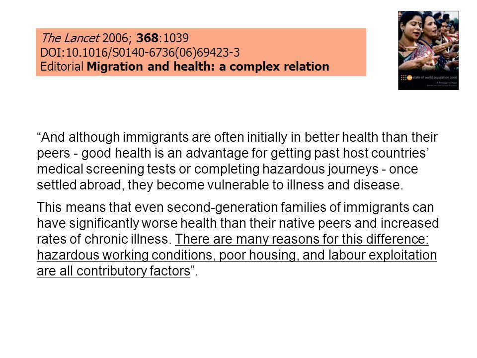 The Lancet 2006; 368:1039DOI:10.1016/S0140-6736(06)69423-3. Editorial Migration and health: a complex relation.