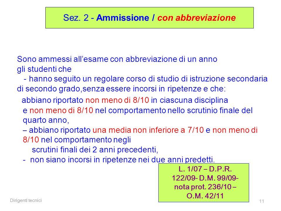 L. 1/07 – D.P.R. 122/09- D.M. 99/09- nota prot. 236/10 – O.M. 42/11