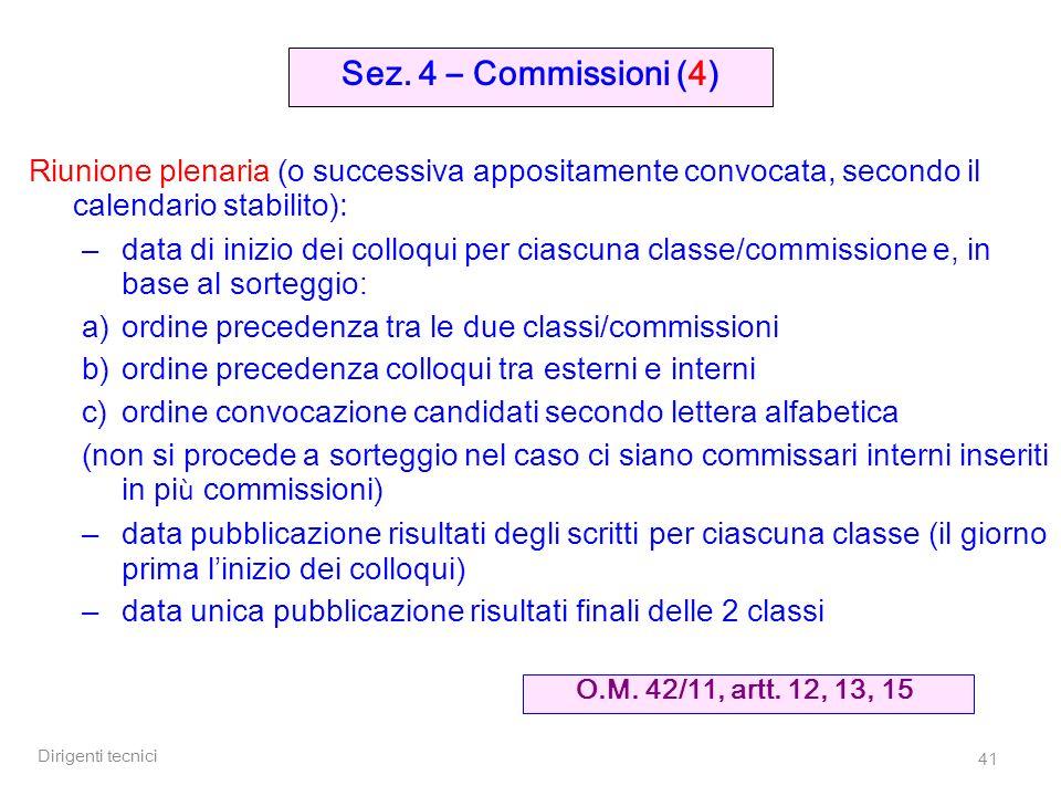 Sez. 4 – Commissioni (4) Riunione plenaria (o successiva appositamente convocata, secondo il calendario stabilito):