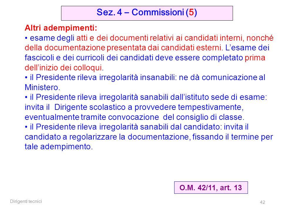 Sez. 4 – Commissioni (5) Altri adempimenti: