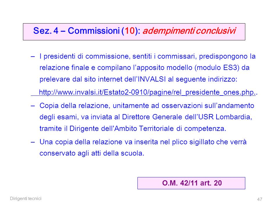 Sez. 4 – Commissioni (10): adempimenti conclusivi