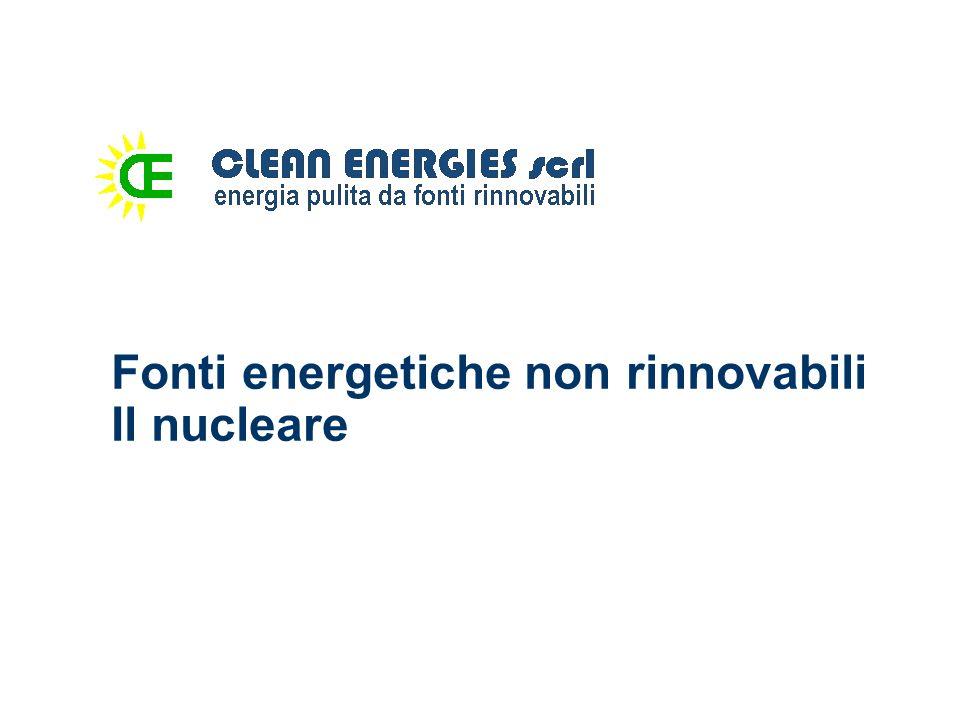 Fonti energetiche non rinnovabili Il nucleare