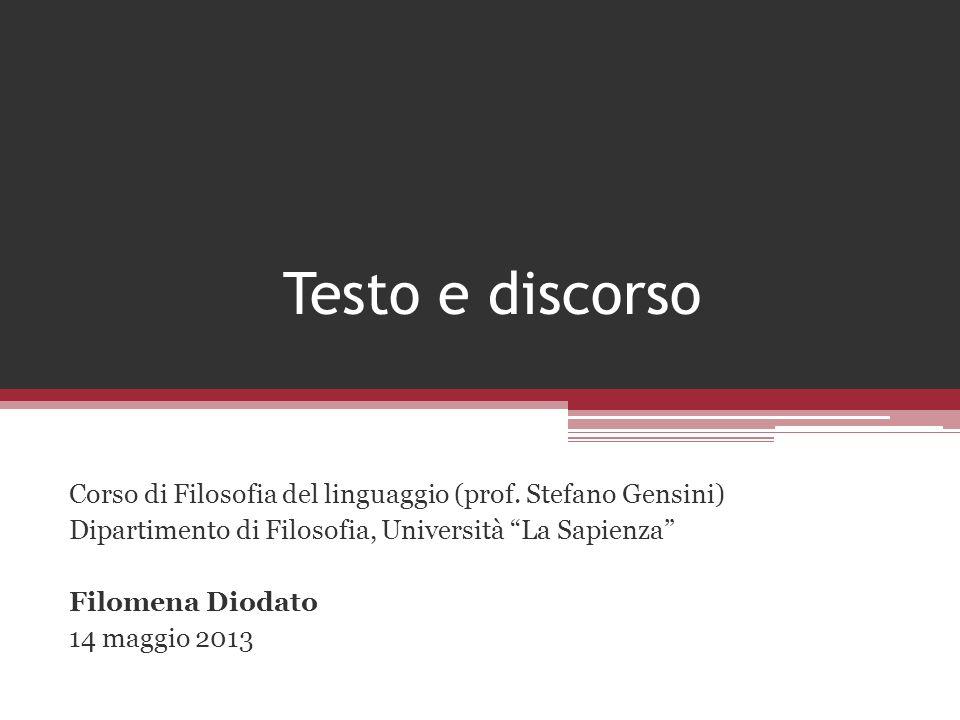 Testo e discorso Corso di Filosofia del linguaggio (prof. Stefano Gensini) Dipartimento di Filosofia, Università La Sapienza