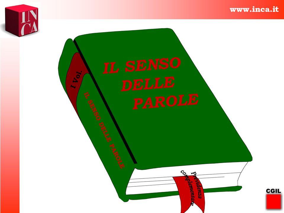 IL SENSO DELLE PAROLE www.inca.it I Vol. IL SENSO DELLE PAROLE