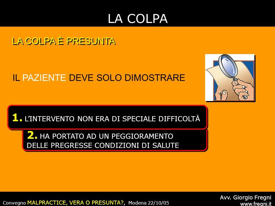 LA COLPA 1. L'INTERVENTO NON ERA DI SPECIALE DIFFICOLTÀ