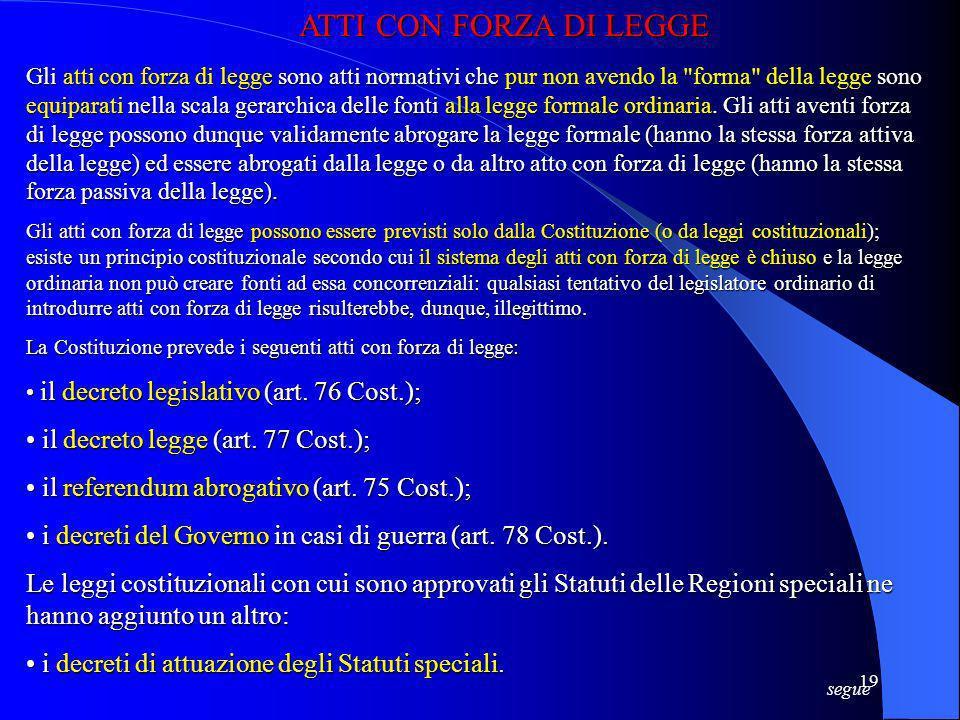 ATTI CON FORZA DI LEGGE • il decreto legge (art. 77 Cost.);