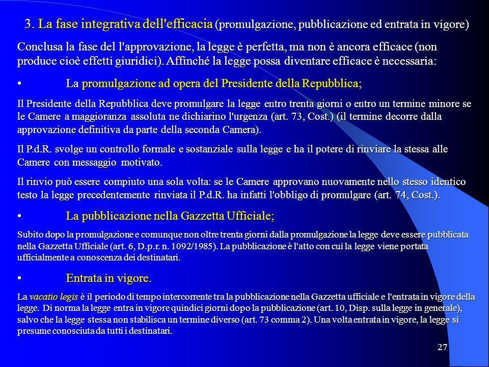 3. La fase integrativa dell efficacia (promulgazione, pubblicazione ed entrata in vigore)