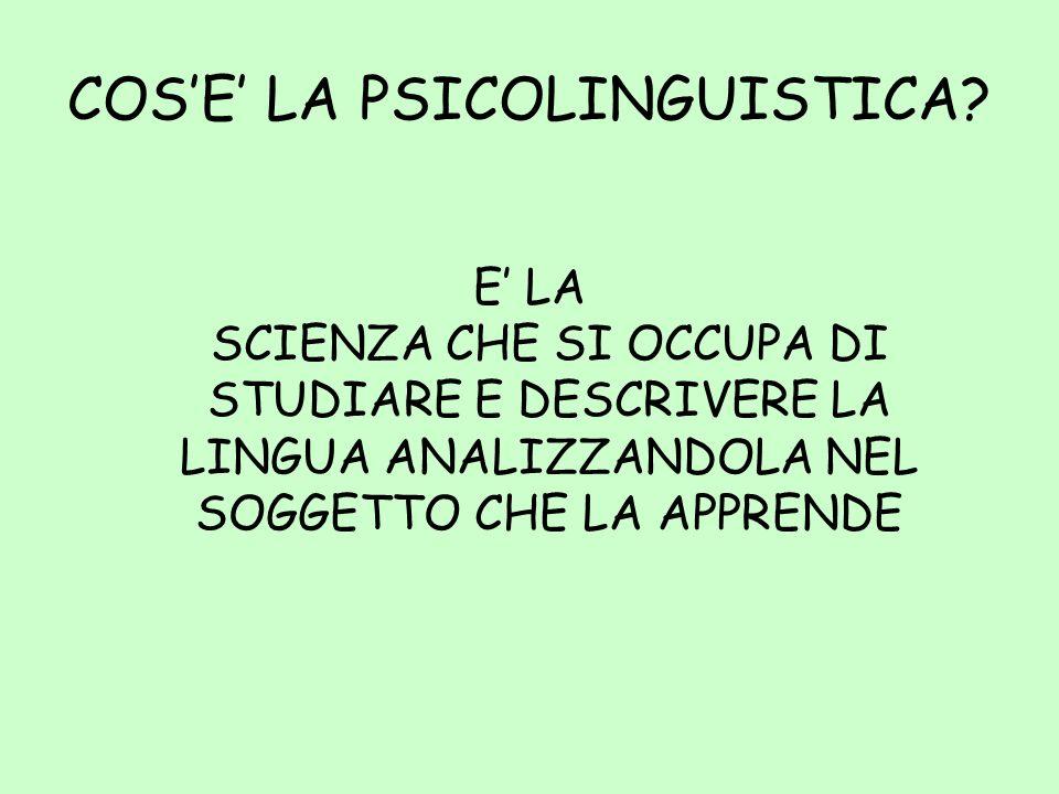 COS'E' LA PSICOLINGUISTICA
