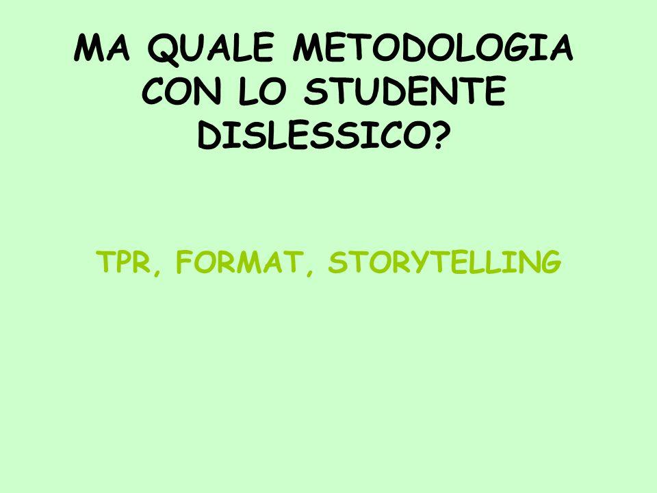 MA QUALE METODOLOGIA CON LO STUDENTE DISLESSICO