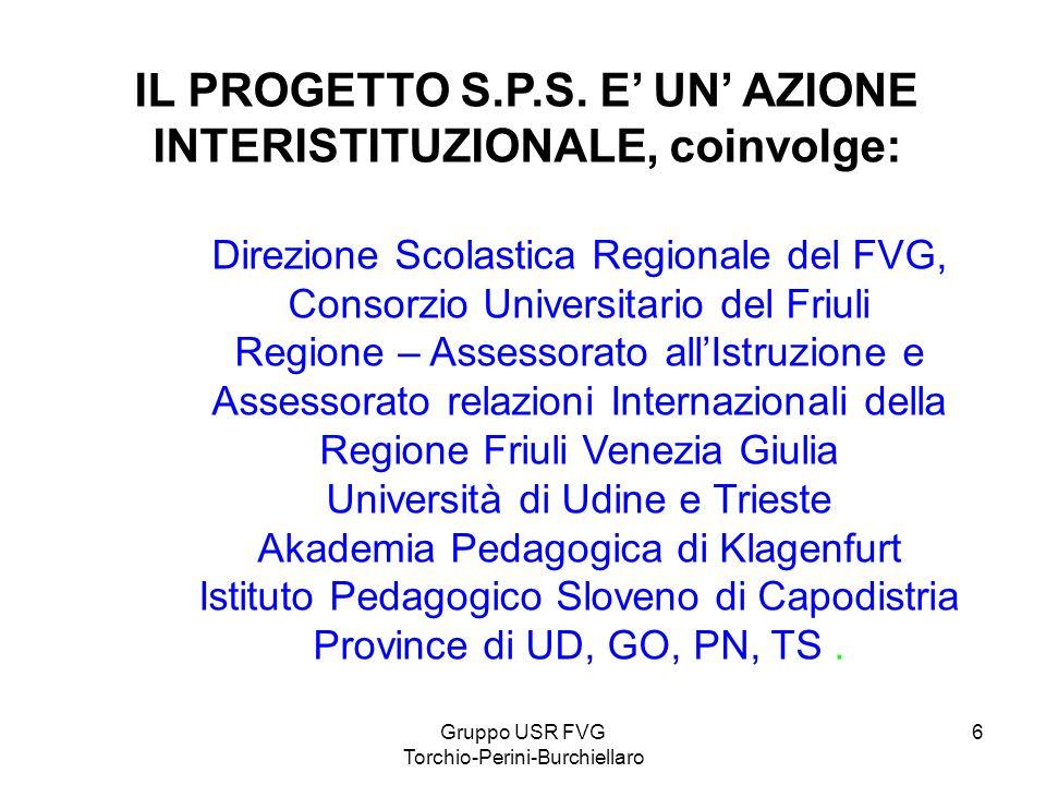IL PROGETTO S.P.S. E' UN' AZIONE INTERISTITUZIONALE, coinvolge: