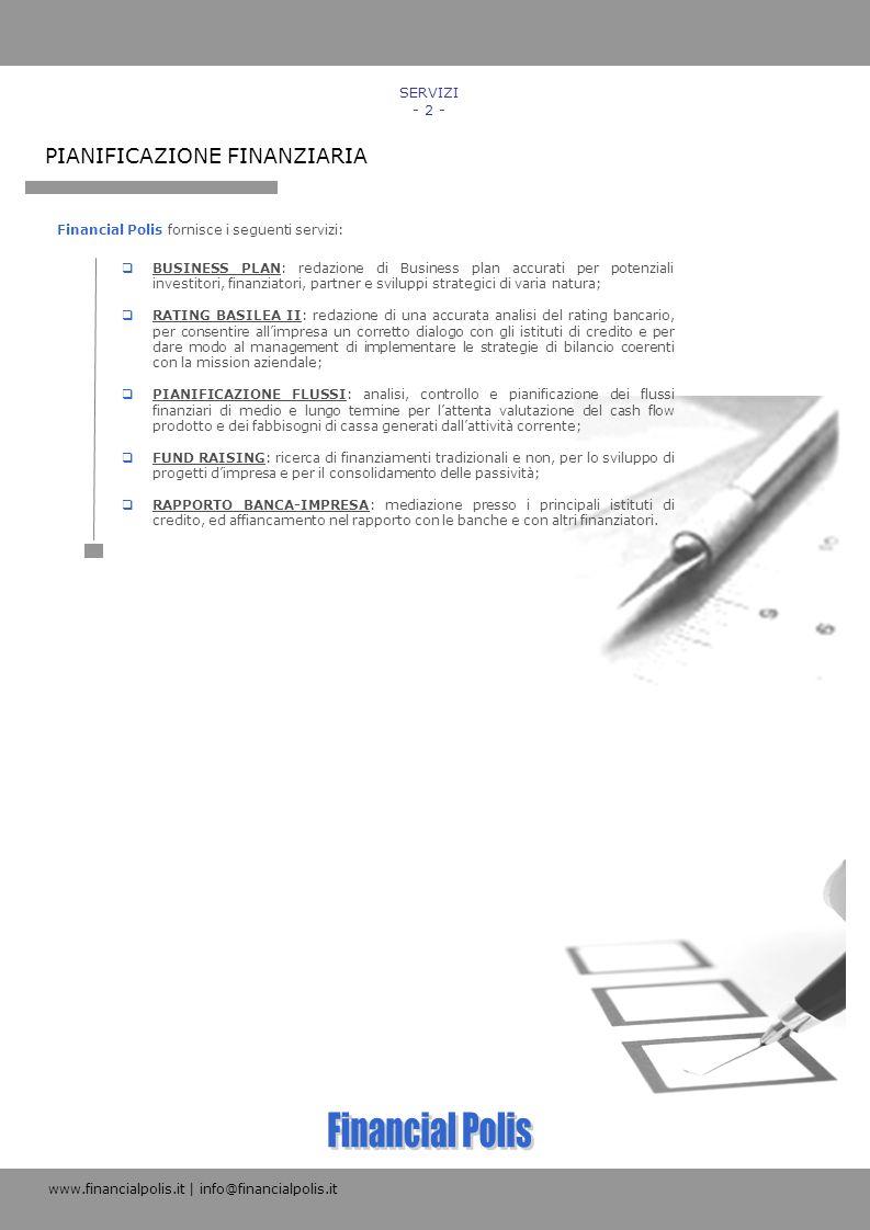 Financial Polis PIANIFICAZIONE FINANZIARIA SERVIZI - 2 -