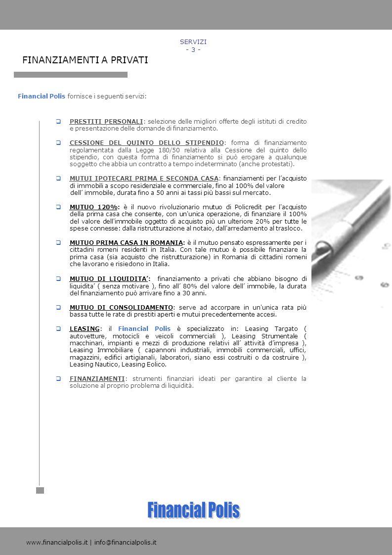 Financial Polis FINANZIAMENTI A PRIVATI SERVIZI - 3 -