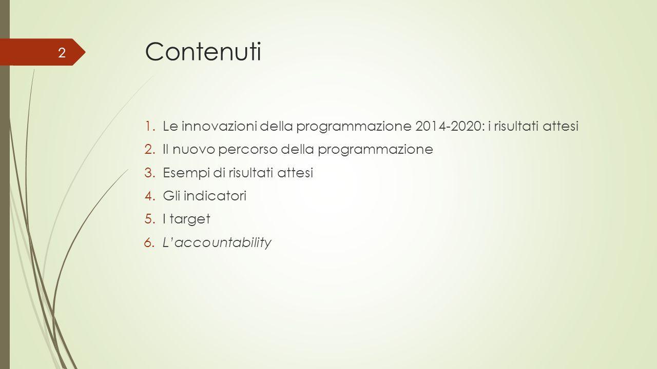 Contenuti Le innovazioni della programmazione 2014-2020: i risultati attesi. Il nuovo percorso della programmazione.