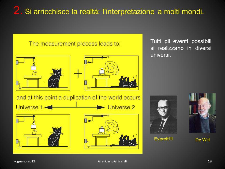 2. Si arricchisce la realtà: l'interpretazione a molti mondi.