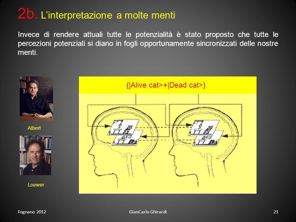 2b. L'interpretazione a molte menti