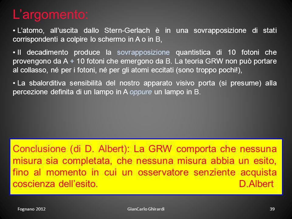 L'argomento: L'atomo, all'uscita dallo Stern-Gerlach è in una sovrapposizione di stati corrispondenti a colpire lo schermo in A o in B,