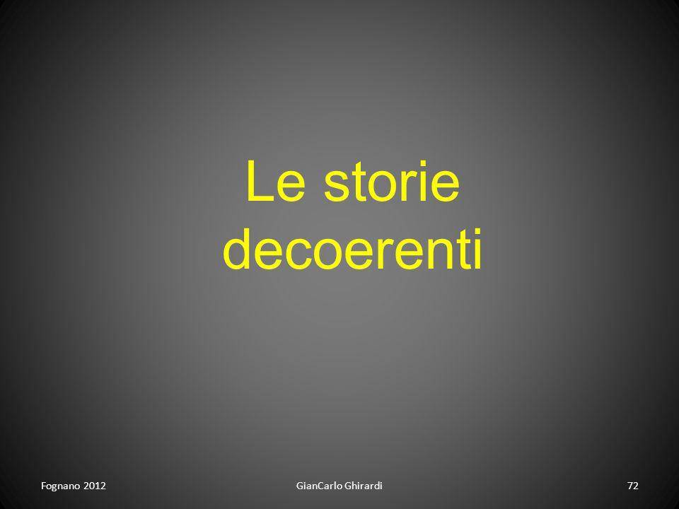 Le storie decoerenti Fognano 2012 GianCarlo Ghirardi