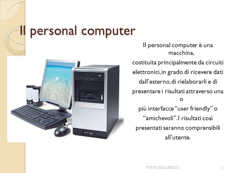 Il personal computer Il personal computer è una macchina,