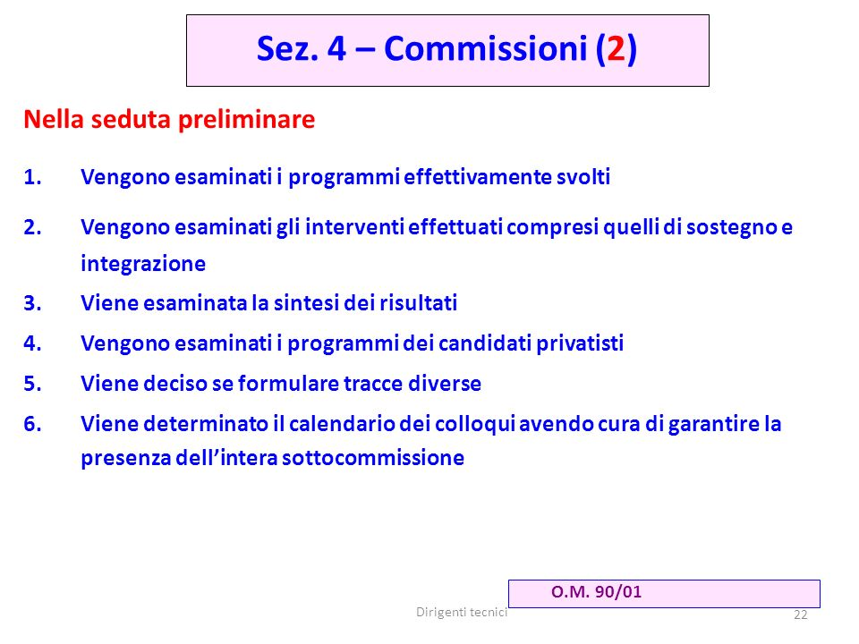 Sez. 4 – Commissioni (2) Nella seduta preliminare