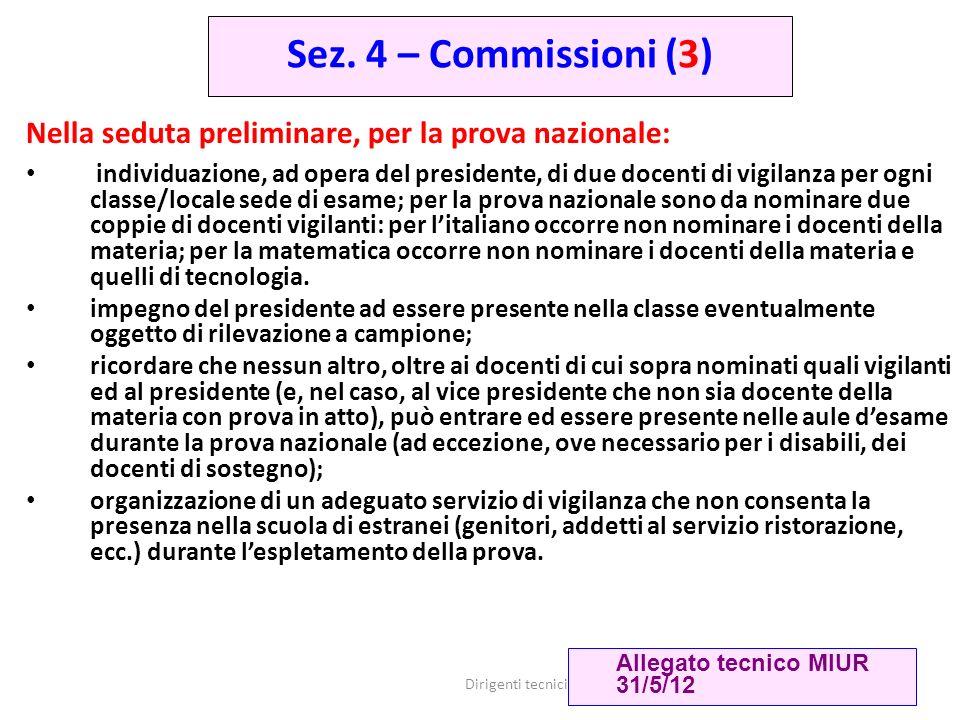 Sez. 4 – Commissioni (3) Nella seduta preliminare, per la prova nazionale:
