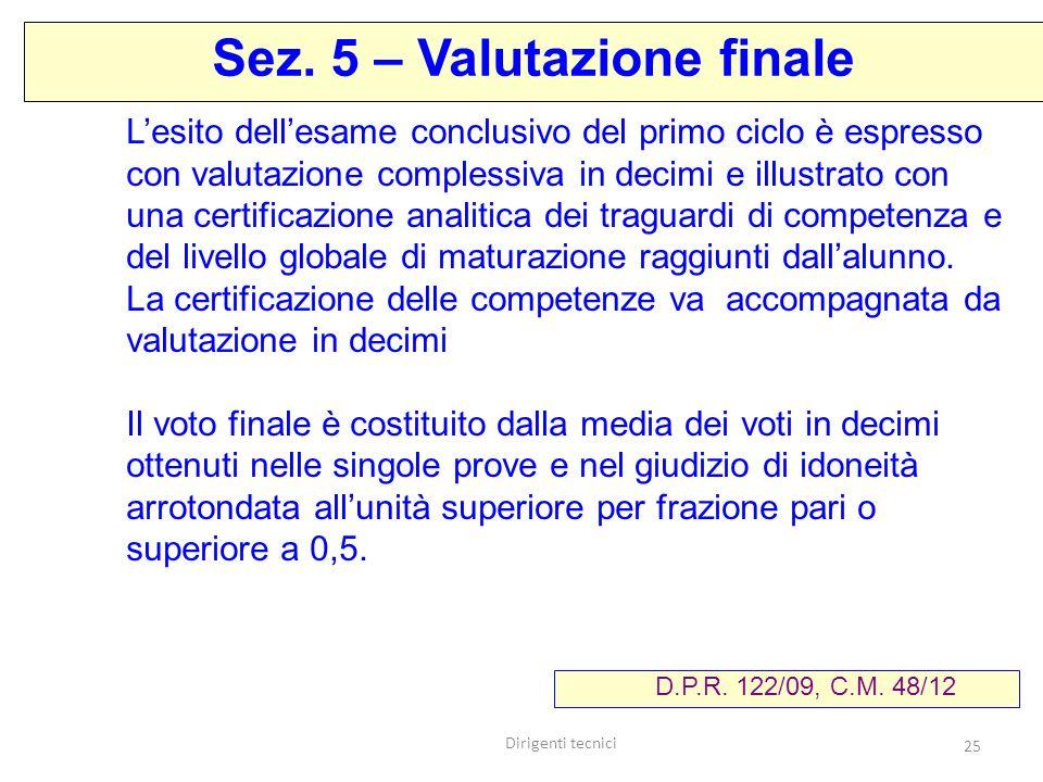 Sez. 5 – Valutazione finale