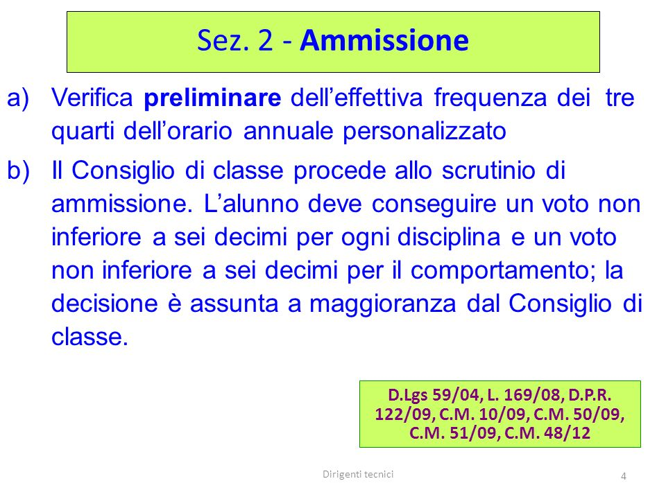 Sez. 2 - AmmissioneVerifica preliminare dell'effettiva frequenza dei tre quarti dell'orario annuale personalizzato.