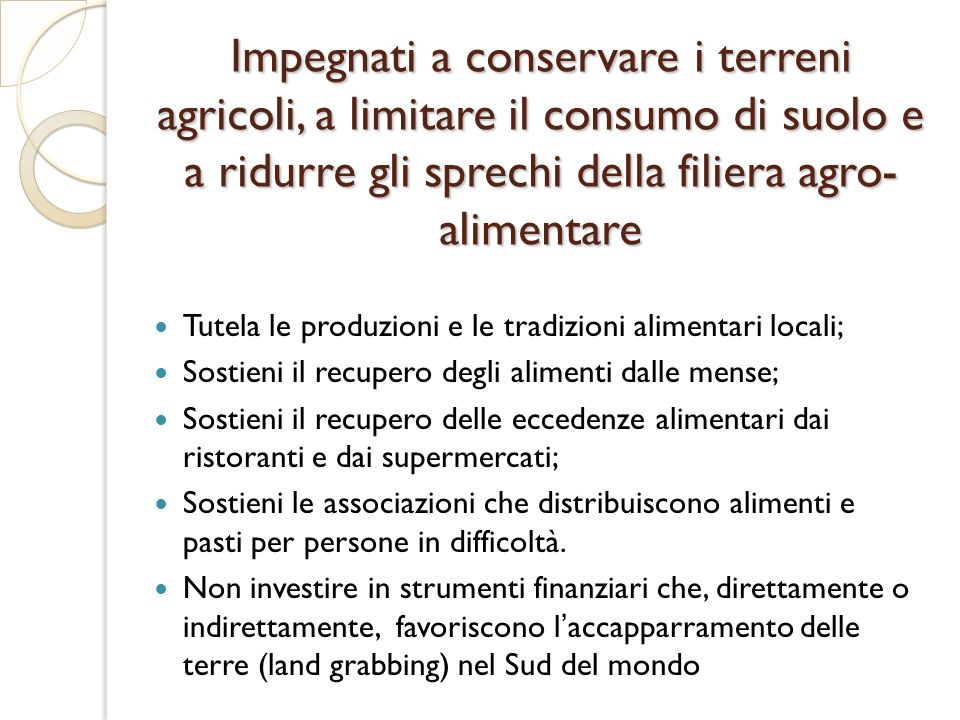 Impegnati a conservare i terreni agricoli, a limitare il consumo di suolo e a ridurre gli sprechi della filiera agro-alimentare
