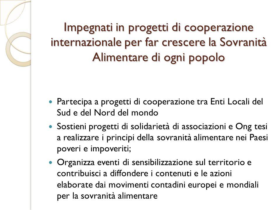 Impegnati in progetti di cooperazione internazionale per far crescere la Sovranità Alimentare di ogni popolo