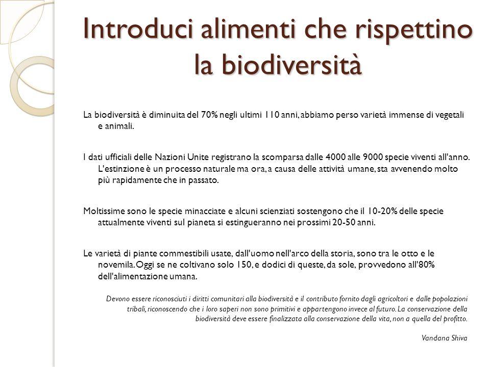 Introduci alimenti che rispettino la biodiversità
