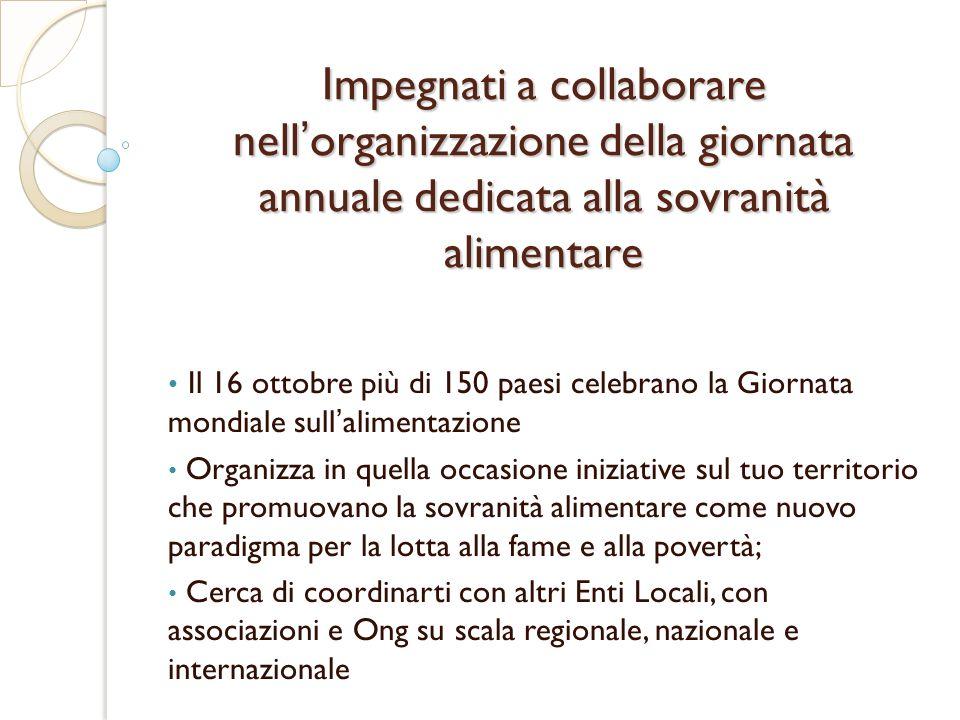 Impegnati a collaborare nell'organizzazione della giornata annuale dedicata alla sovranità alimentare