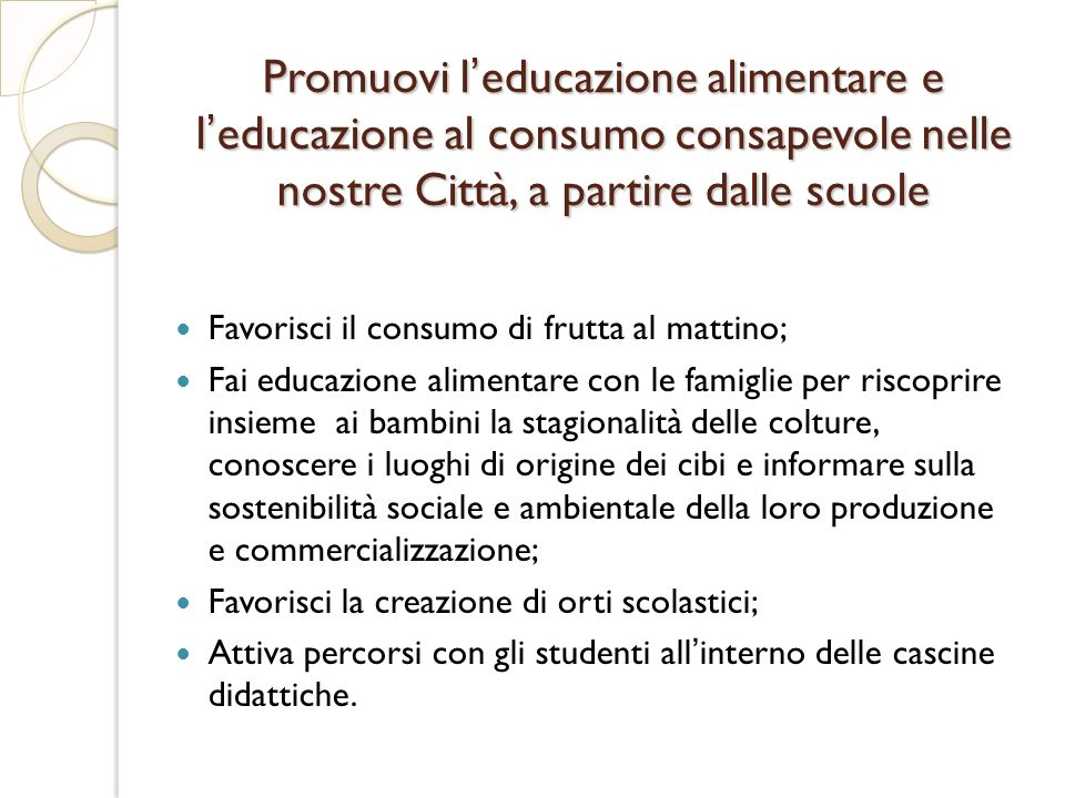 Promuovi l'educazione alimentare e l'educazione al consumo consapevole nelle nostre Città, a partire dalle scuole