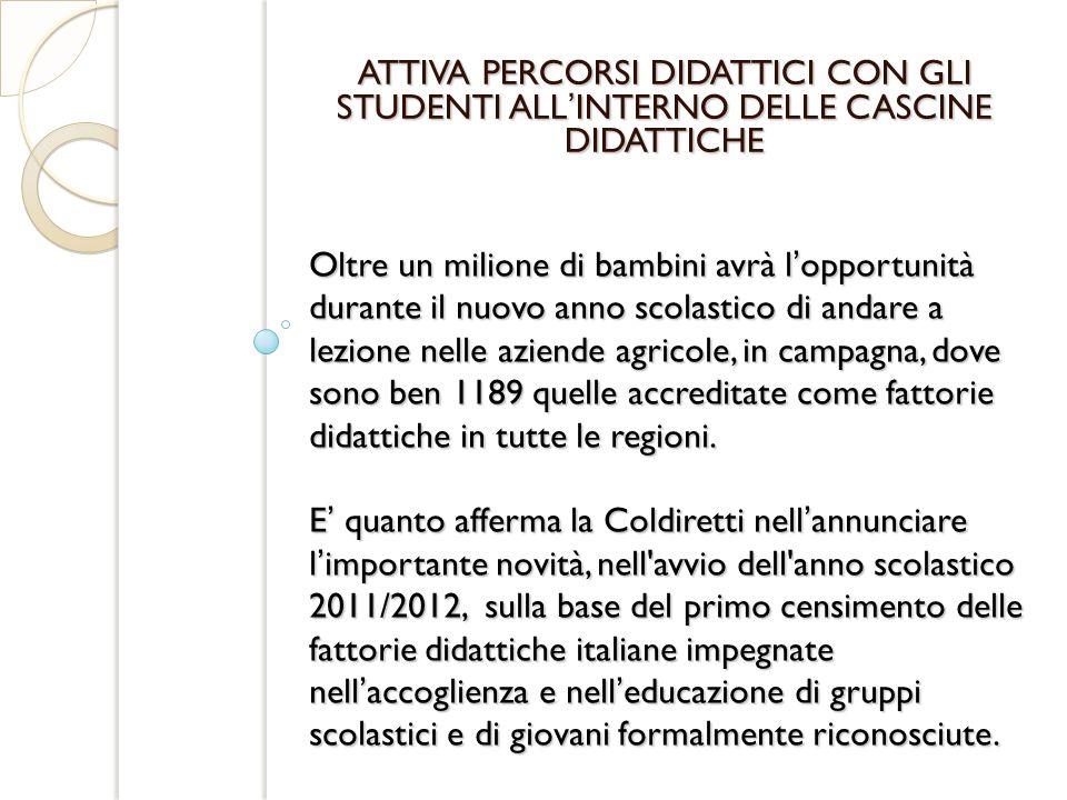 ATTIVA PERCORSI DIDATTICI CON GLI STUDENTI ALL'INTERNO DELLE CASCINE DIDATTICHE