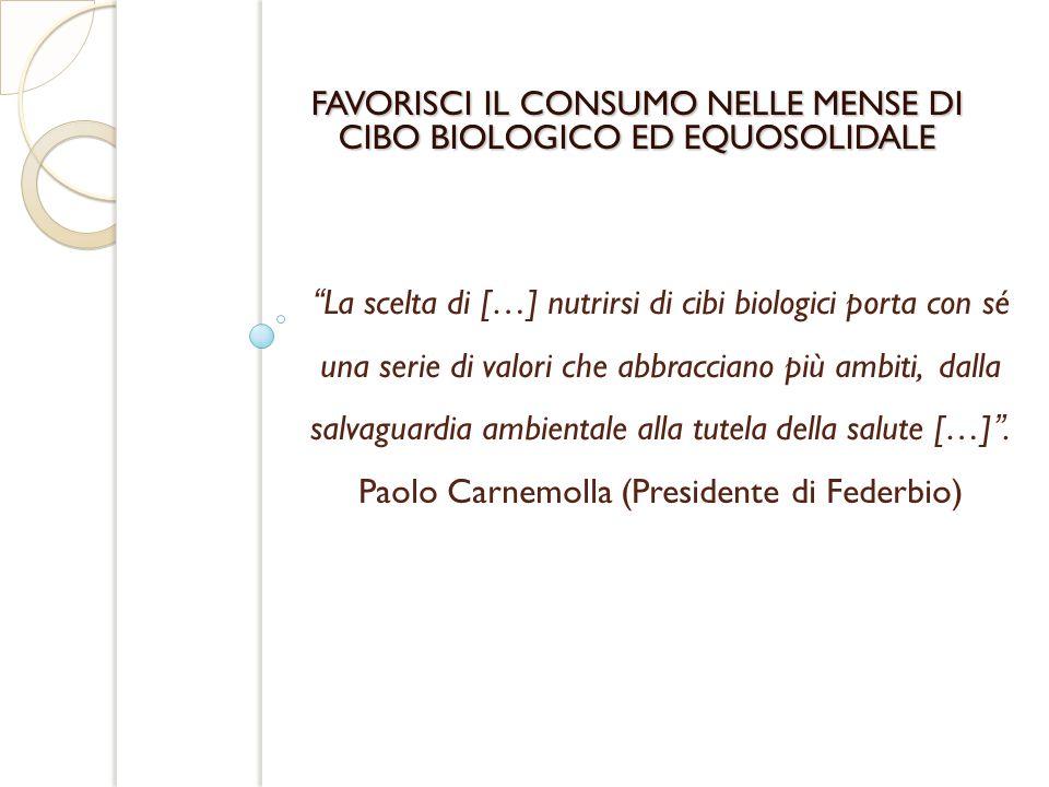 FAVORISCI IL CONSUMO NELLE MENSE DI CIBO BIOLOGICO ED EQUOSOLIDALE