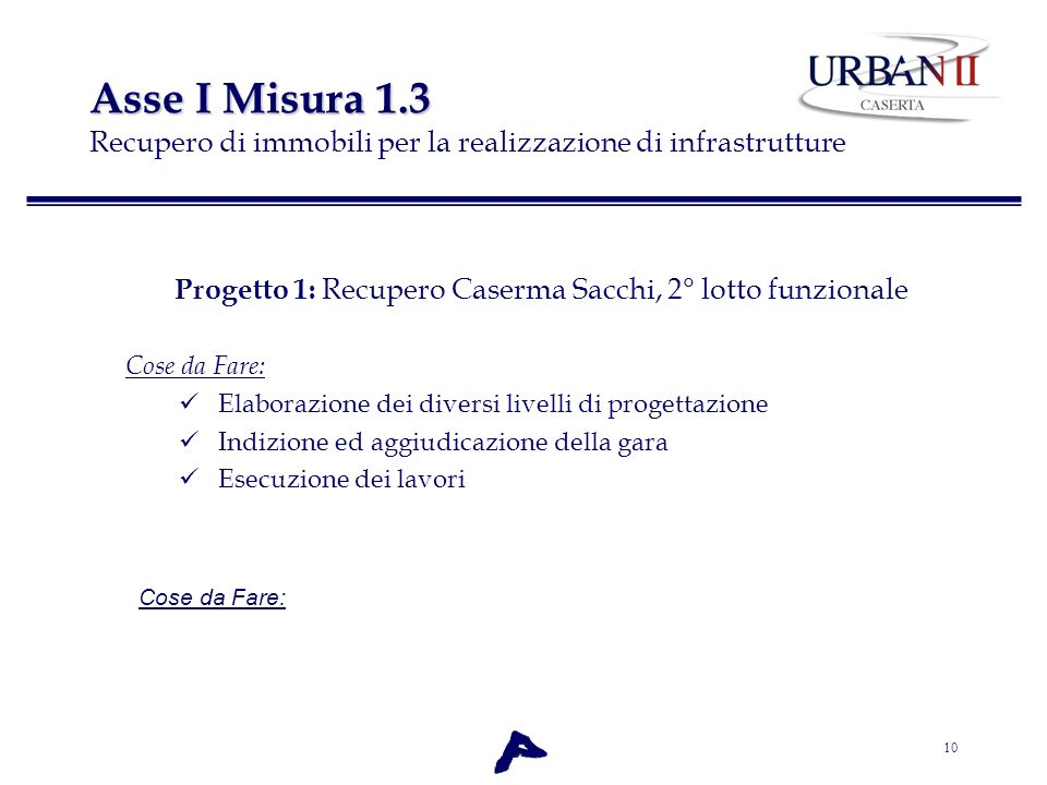 Progetto 1: Recupero Caserma Sacchi, 2° lotto funzionale