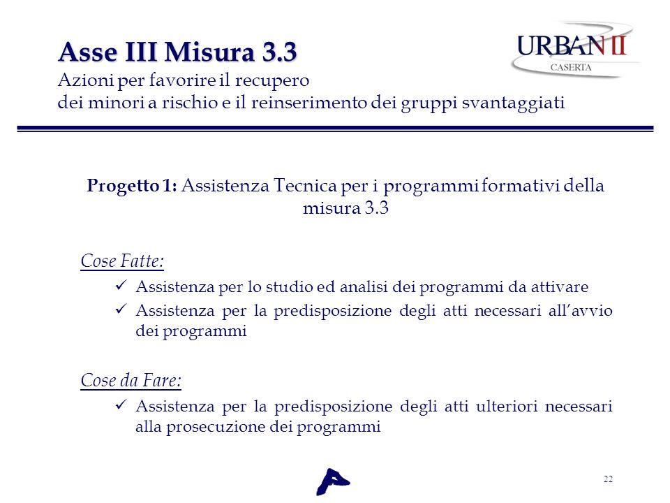 Asse III Misura 3.3 Azioni per favorire il recupero dei minori a rischio e il reinserimento dei gruppi svantaggiati