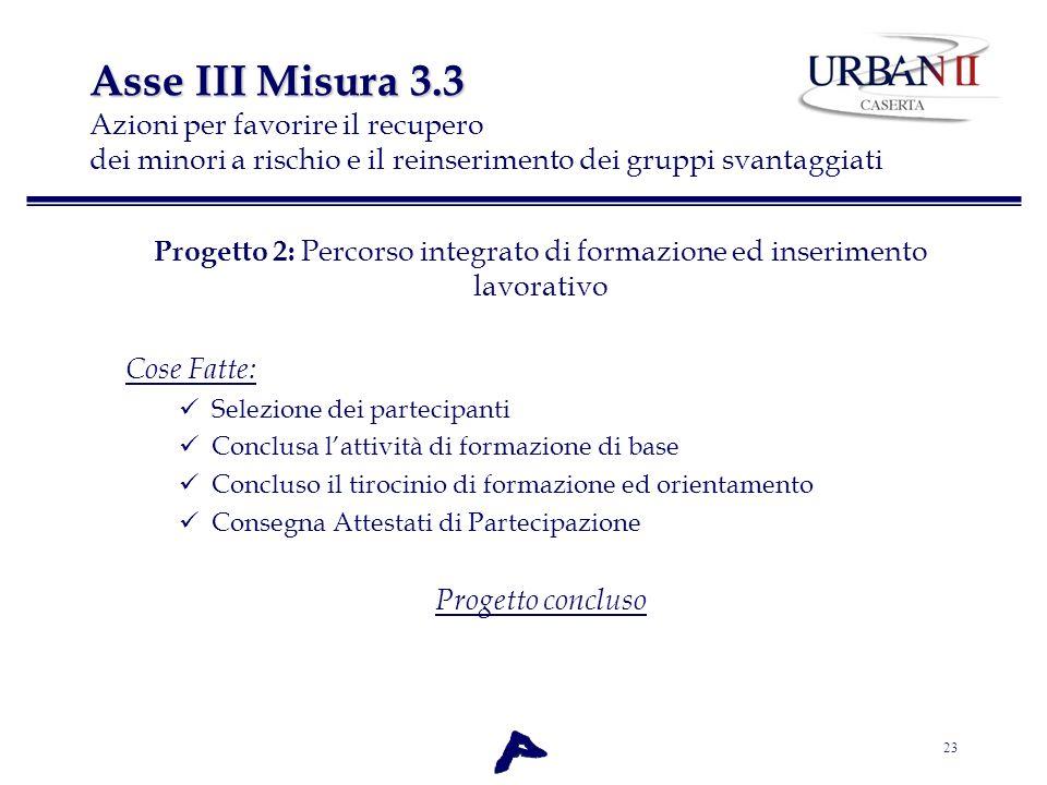 Progetto 2: Percorso integrato di formazione ed inserimento lavorativo