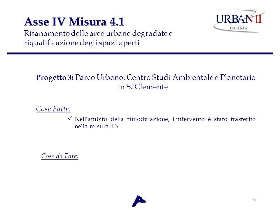Asse IV Misura 4.1 Risanamento delle aree urbane degradate e riqualificazione degli spazi aperti
