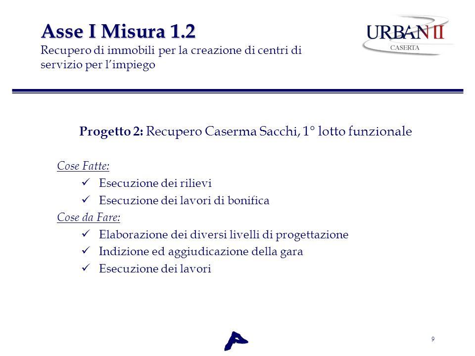 Progetto 2: Recupero Caserma Sacchi, 1° lotto funzionale