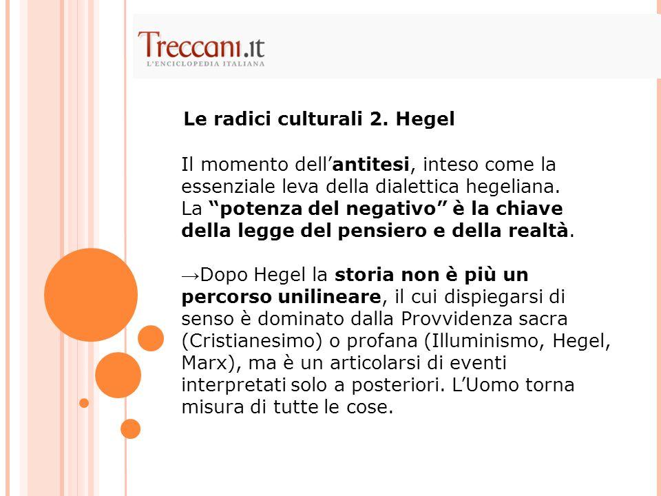 Le radici culturali 2. Hegel