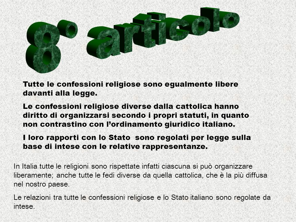8° articolo Tutte le confessioni religiose sono egualmente libere davanti alla legge.