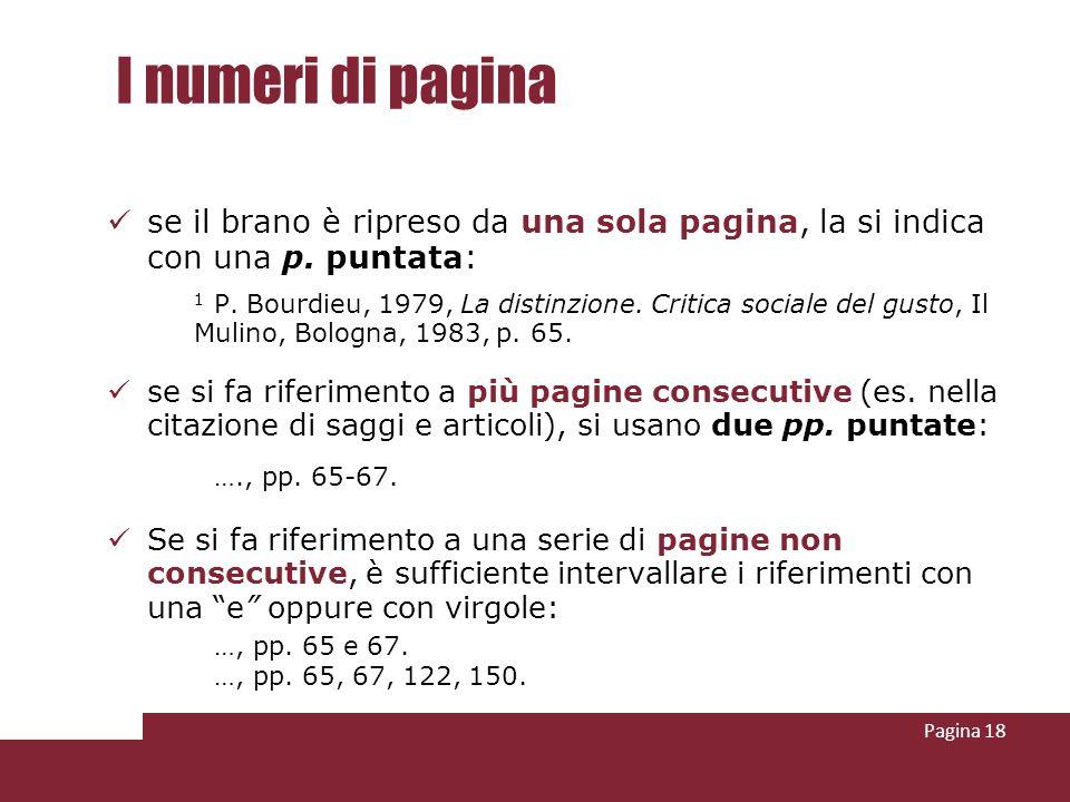 I numeri di pagina se il brano è ripreso da una sola pagina, la si indica con una p. puntata: