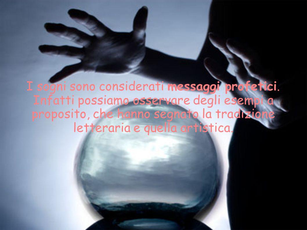I sogni sono considerati messaggi profetici