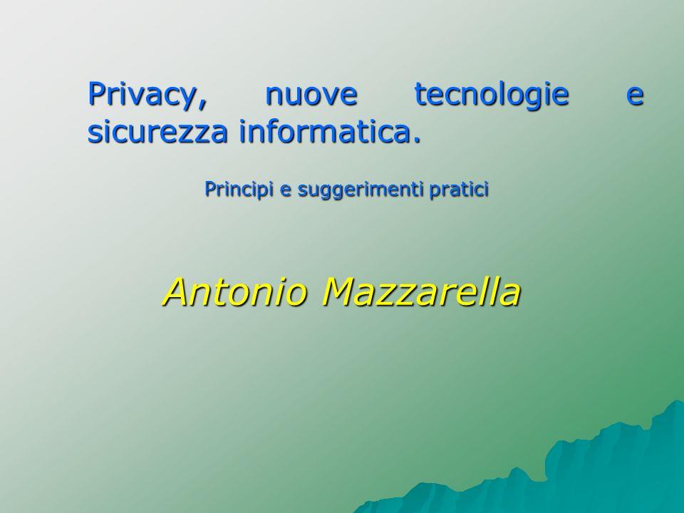 Privacy, nuove tecnologie e sicurezza informatica.