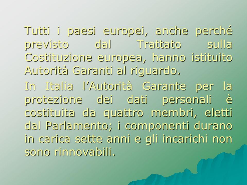 Tutti i paesi europei, anche perché previsto dal Trattato sulla Costituzione europea, hanno istituito Autorità Garanti al riguardo.
