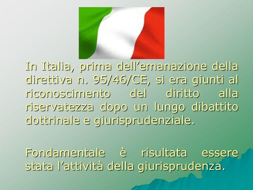 In Italia, prima dell'emanazione della direttiva n